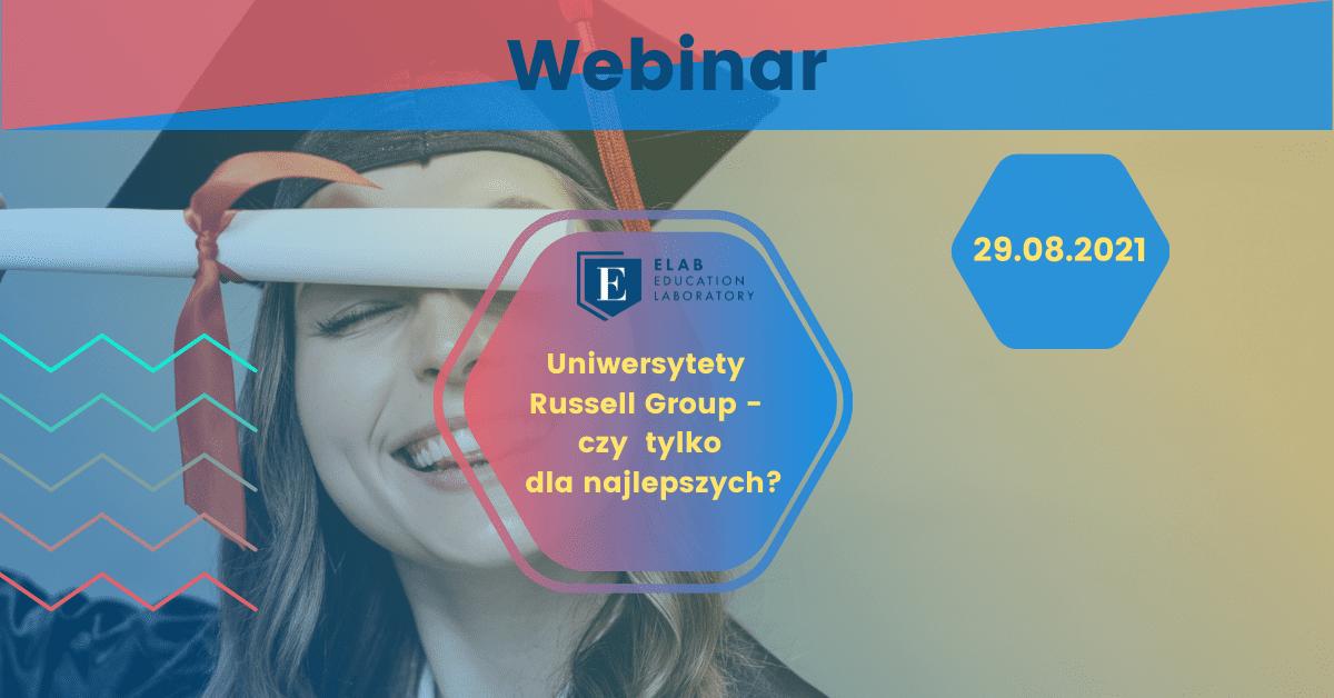 uniwersytety russell group czy tylko dla najlepszych webinar o najlepszych uniwersytetach na świecia - studia za granicą z Elab - elabedu.eu